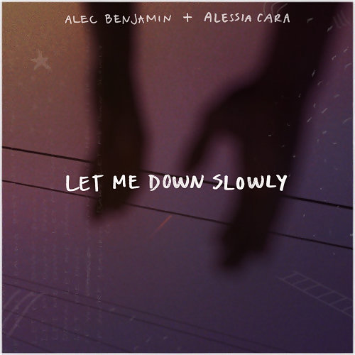 因為你聽過 Let Me Down Slowly (feat. Alessia Cara)