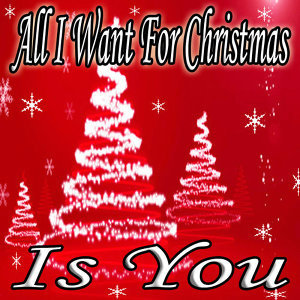 All I Want for Christmas Is You - Top Hits