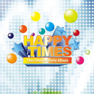Various Artists - Happy Times