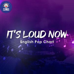 It's LOUD Now