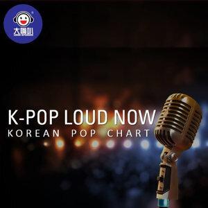 K-POP Loud Now
