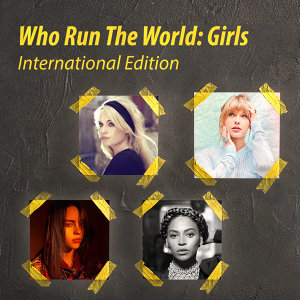 [International Edition] Who Run The World? Girls 🦸‍♀️