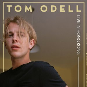 「Tom Odell Live In Hong Kong」預習歌單