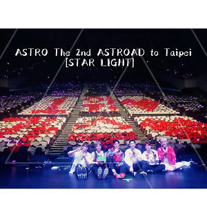 ASTRO The 2nd ASTROAD to Taipei 【STAR LIGHT】演唱會歌單
