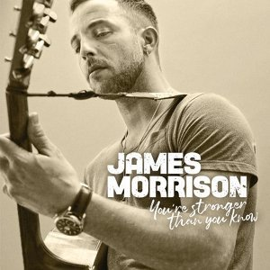 James Morrison (詹姆斯墨里森) - You're Stronger Than You Know