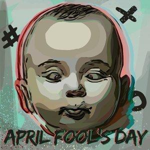 小心上當 ! April Fool's Day來襲 !