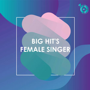 BIG HIT's FEMALE SINGER