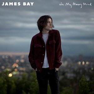 James Bay, Julia Michaels - Oh My Messy Mind
