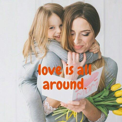 Love is all around,媽媽的愛無所不在!