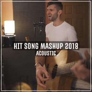 因為你聽過 Hit Song Mashup 2018 (Acoustic)
