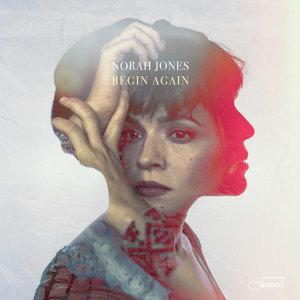 Norah Jones - Begin Again (美好前程)