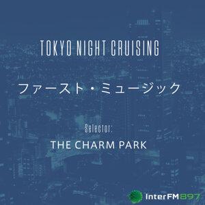 ファースト・ミュージック (InterFM897「TOKYO NIGHT CRUISING」Selector:THE CHARM PARK)