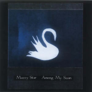 Mazzy Star (迷惑之星合唱團) - 熱門歌曲