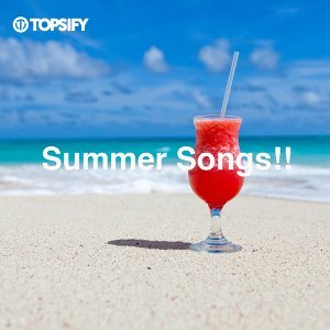Summer Songs!!