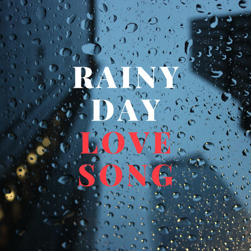 RAINY DAY,LOVE SONG