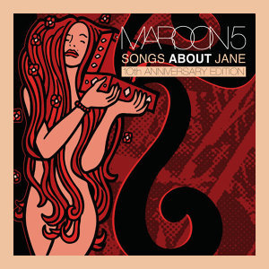 Maroon 5 (魔力紅) - Songs About Jane: 10th Anniversary Edition