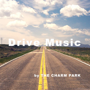 【THE CHARM PARK】Drive Music -昼-