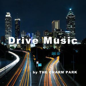 【THE CHARM PARK】Drive Music -夜-