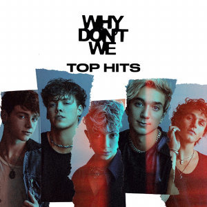 Why Don't We TOP HITS