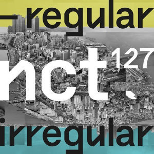 NCT 127 - 首張正規專輯『NCT #127 Regular-Irregular』