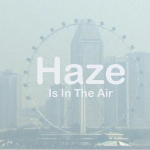 """Haze Is In The Air 😷 """"雾"""" 在新加坡"""