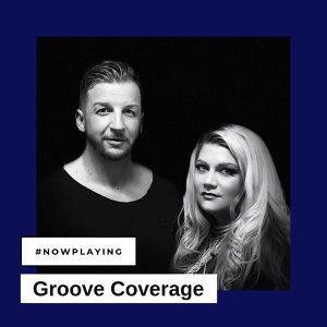 #NowPlaying | Groove Coverage