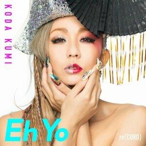 倖田來未 (Koda Kumi) - Eh Yo