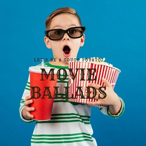 當個懶骨頭 聽電影主題曲!Movie Ballads