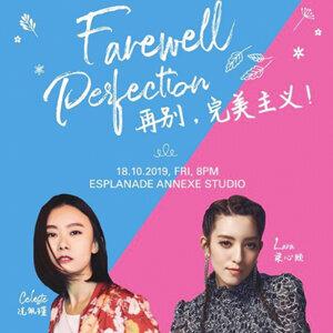 Celeste Syn & Lara Liang: Farewell Perfection