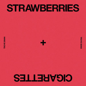 因為你聽過 Strawberries & Cigarettes