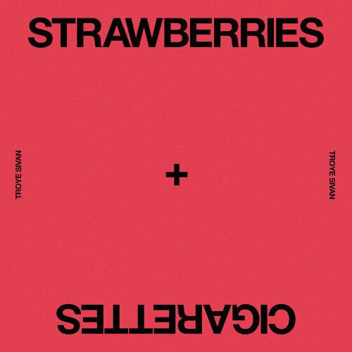 因為你聽過 Strawberries & Cigarettes