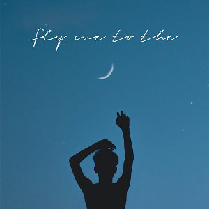 FLY ME TO THE MOON#晚安