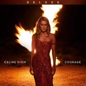 Celine Dion (席琳狄翁) - Courage (Deluxe Edition)