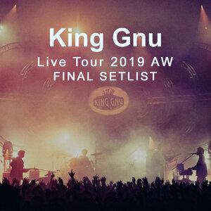 King Gnu Live Tour 2019 AW FINAL SETLIST