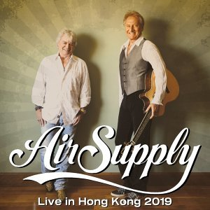 Air Supply Live in Hong Kong 2019 預習歌單