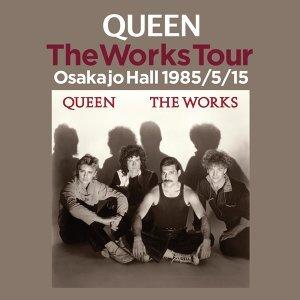 クイーン - The Works Tour 大阪城ホール 1985/5/15