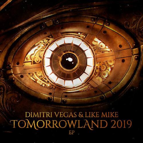 Dimitri Vegas & Like Mike - Tomorrowland 2019 EP
