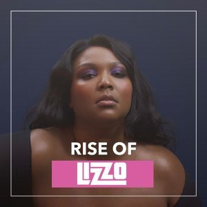 RISE OF LIZZO