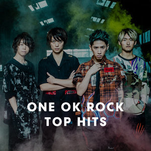 ONE OK ROCK | TOP HITS