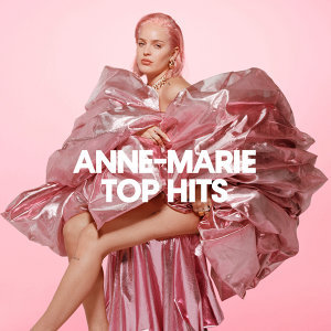ANNE-MARIE TOP HITS