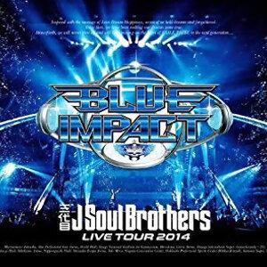 """三代目J Soul Brothers LIVE TOUR 2014 """"BLUE IMPACT"""""""