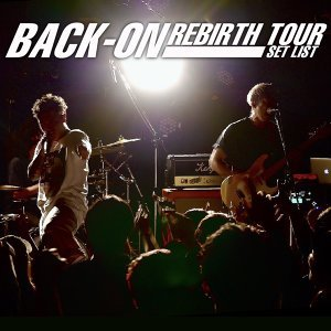 BACK-ON rebirth TOUR SETLIST