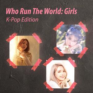 [K-pop Edition] Who Run The World? Girls 🦸♀️