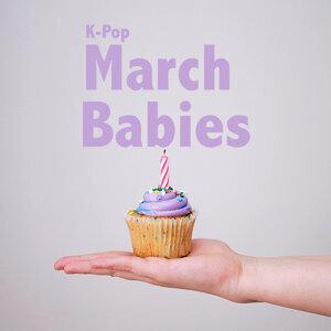 K-Pop March Babies 🎂