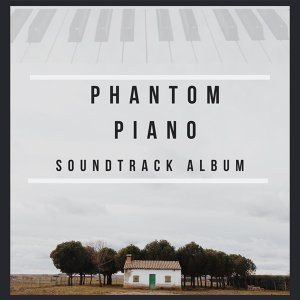 魅影鋼琴Phantom Piano ~ Soundtrack Album