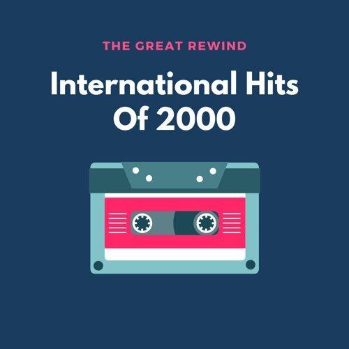 International Hits of 2000 #TheGreatRewind