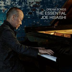 久石讓 (Joe Hisaishi) - Dream Songs: The Essential Joe Hisaishi