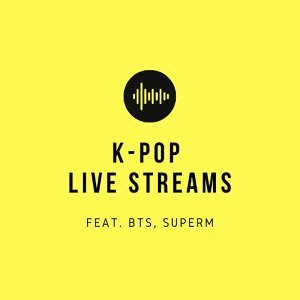 K-Pop Live Streams feat BTS & SuperM