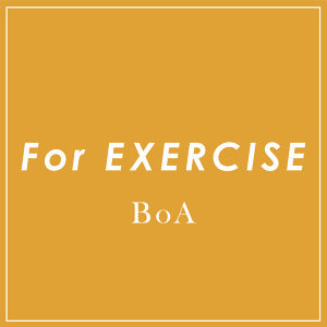 BoA For EXERCISE