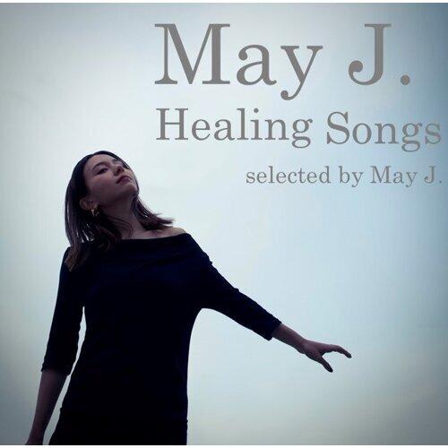 May J.Healing Songs selected by May J.